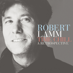Robert Lamm: Time Chill, A Retrospective