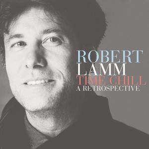 Robert Lamm: Time Chill, A Retrospective